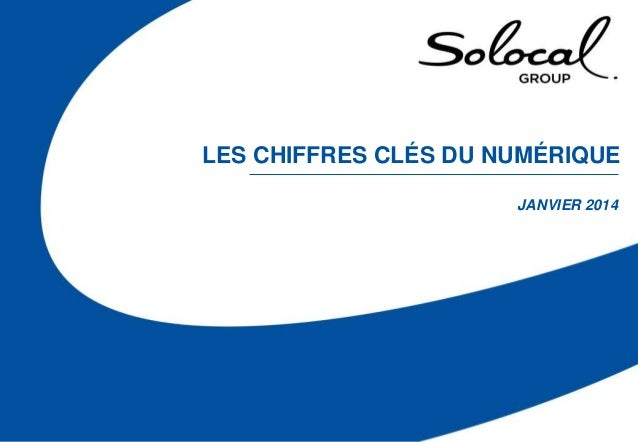 LES CHIFFRES CLÉS DU NUMÉRIQUE JANVIER 2014