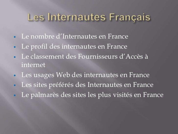 •   Le nombre d'Internautes en France•   Le profil des internautes en France•   Le classement des Fournisseurs d'Accès à  ...