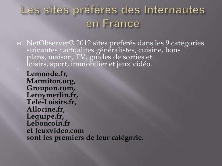    NetObserver® 2012 sites préférés dans les 9 catégories    suivantes : actualités généralistes, cuisine, bons    plans,...