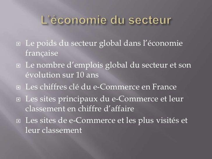    Le poids du secteur global dans l'économie    française   Le nombre d'emplois global du secteur et son    évolution s...