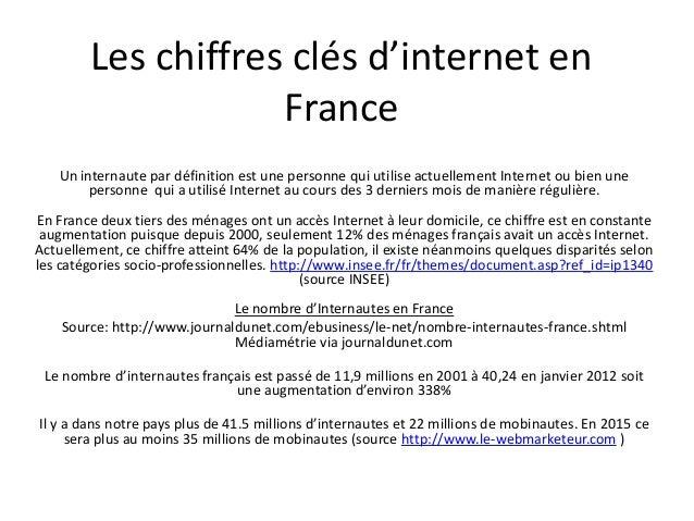 Les chiffres clés d'internet en                    France   Un internaute par définition est une personne qui utilise actu...