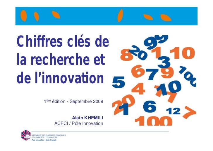 Chiffres clés dela recherche etde l'innovation                 1ère édition - Septembre 2009                              ...