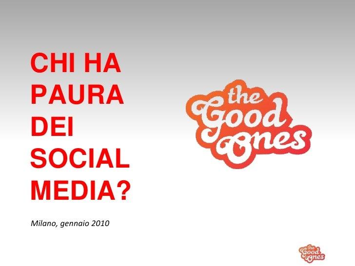 CHI HA PAURA DEI SOCIAL MEDIA? Milano, gennaio 2010