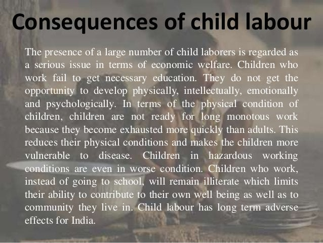 SOME FACTS ABOUT CHILD LABOUR  According to the Indian census of 1991, there are 11.28 million working children under the...