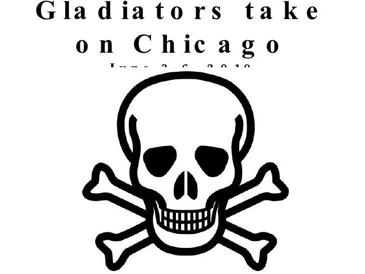 Gladiators take on Chicago June 3-6, 2010