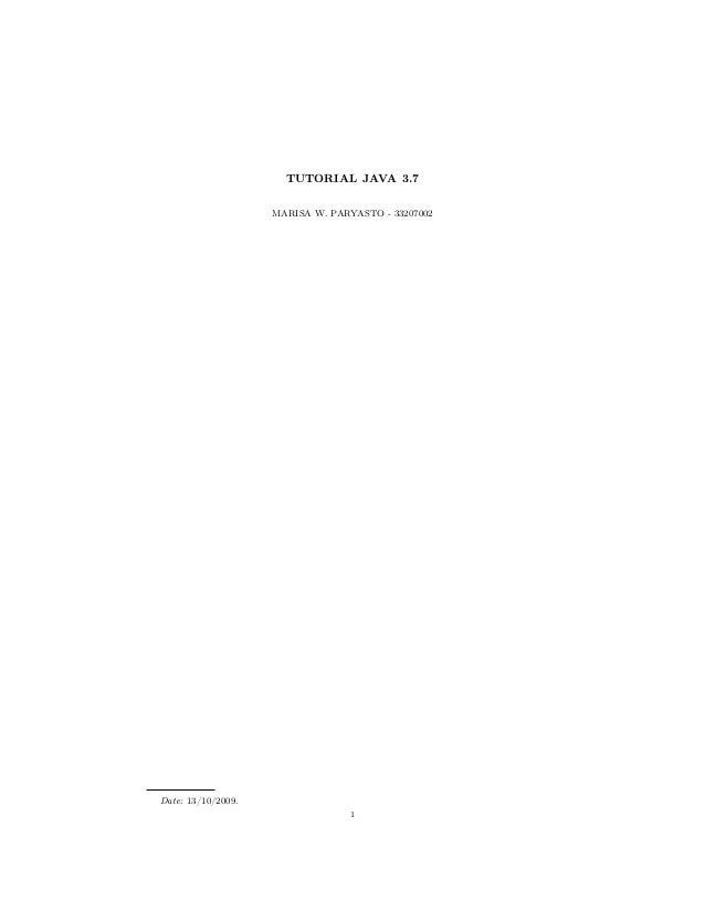 TUTORIAL JAVA 3.7                    MARISA W. PARYASTO - 33207002Date: 13/10/2009.                                  1