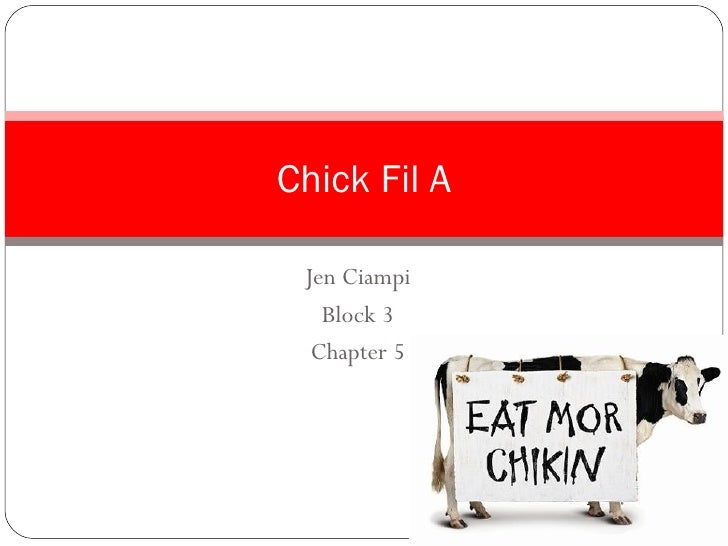 Jen Ciampi Block 3 Chapter 5 Chick Fil A