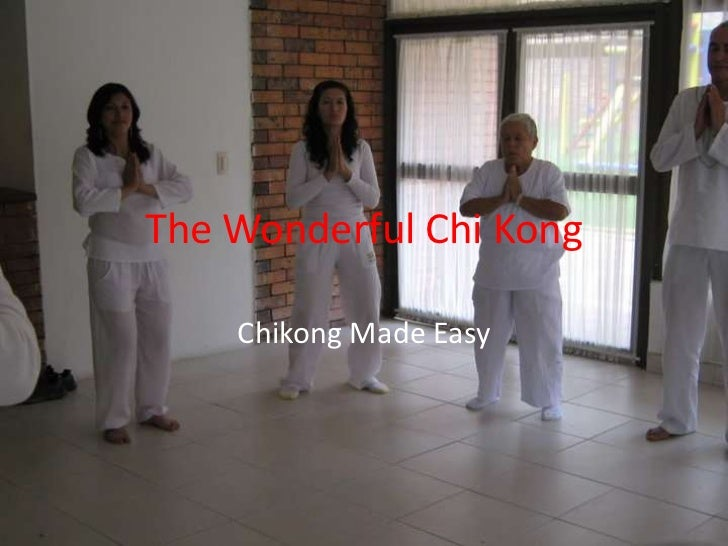 The Wonderful Chi Kong<br />Chikong Made Easy<br />