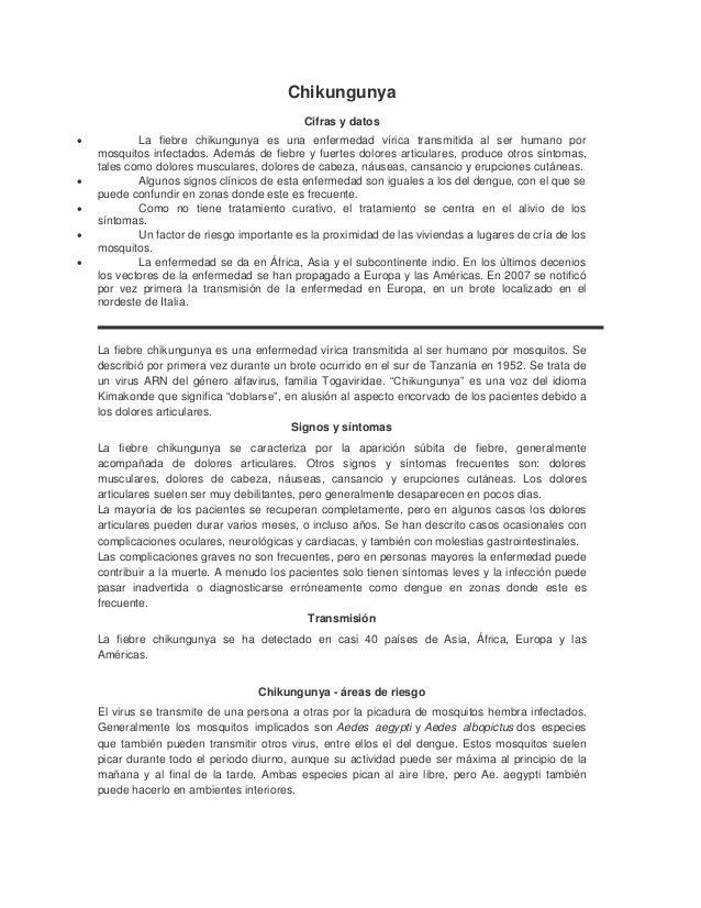 Chikungunya Cifras y datos  La fiebre chikungunya es una enfermedad vírica transmitida al ser humano por mosquitos infect...