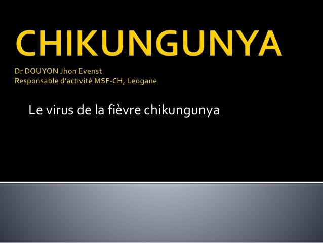 Le virus de la fièvre chikungunya