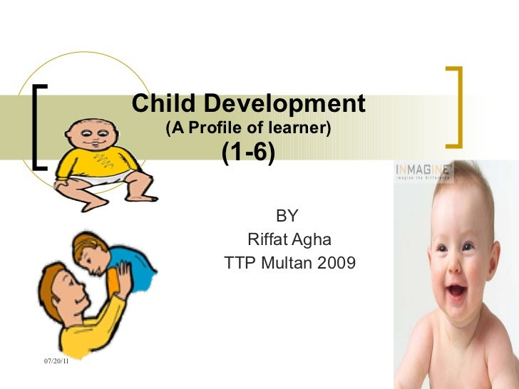 Child Development (A Profile of learner) (1-6) BY  Riffat Agha TTP Multan 2009