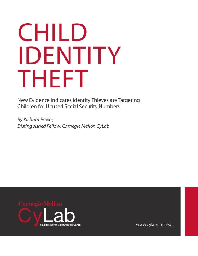 CHILD IDENTITY THEFT New Evidence Indicates Identity Thieves are Targeting Children for Unused Social Security Numbers By ...