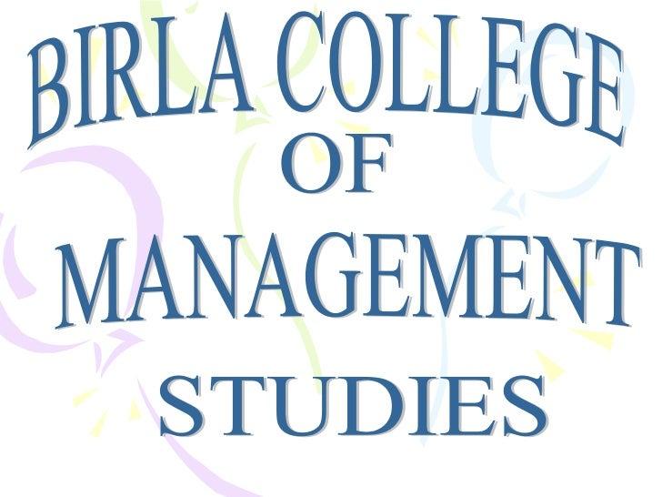 BIRLA COLLEGE OF MANAGEMENT STUDIES