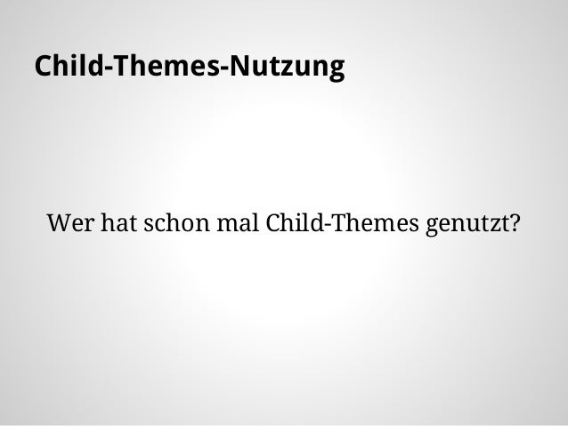 Das Child-Theme-Dilemma Slide 3