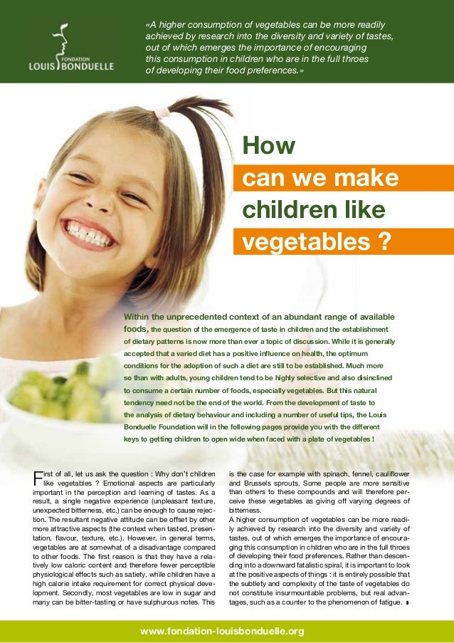 «A higher consumption of vegetables can be more readily achieved by research into the diversity and variety of tastes, out...