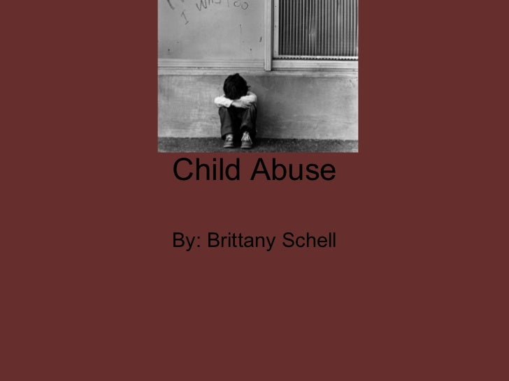 Child AbuseBy: Brittany Schell