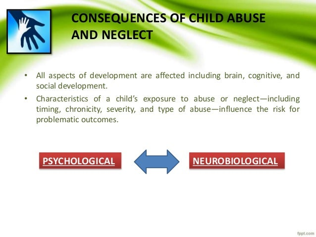 the effects of abuse on the minds of children Box 31 manifestations of child abuse and neglect injuriesinflictedbyacaregiveronachildcantakemanyformsseriousdamageordeathinabused children is most often the consequence of a head injury or injury to the internal organs.