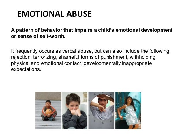 emotional abuse in children Children and youth who witness family violence experience all six types of emotional abuse 2 a 1995 telephone survey suggested that by the time a child was 2 years old, 90% of families had used one or more forms of psychological aggression in the previous 12 months.