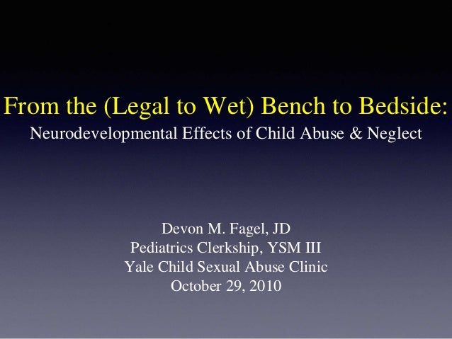 From the (Legal to Wet) Bench to Bedside: Devon M. Fagel, JD Pediatrics Clerkship, YSM III Yale Child Sexual Abuse Clinic ...