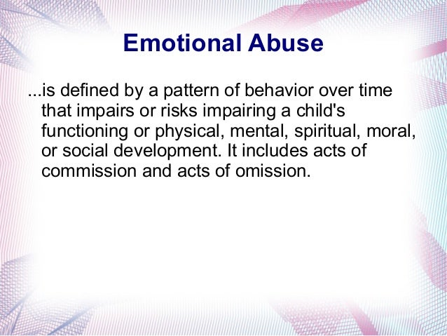 behavior patterns of emotional abuse Meera's story: recognizing the patterns of emotional abuse experiencing emotional abuse some people try to confront their abuser about their behavior and.