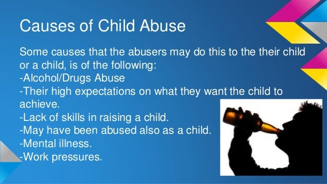 the causes of child abuse Child sexual abuse, also called child molestation,  including stress caused by sexual abuse, causes notable changes in brain functioning and development.