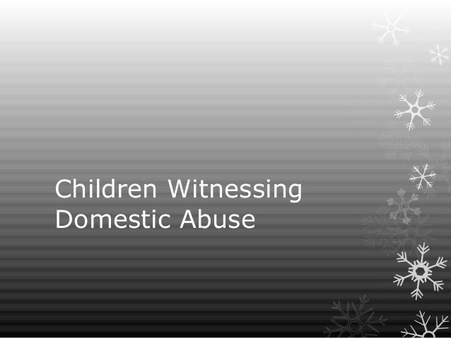 Children Witnessing Domestic Abuse