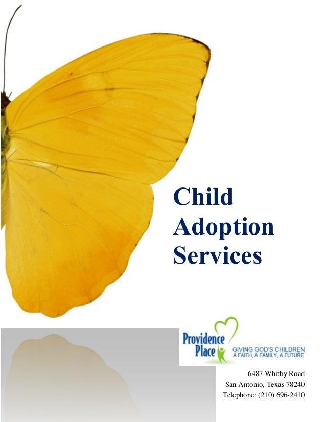 Child Adoption Services  6487 Whitby Road  San Antonio, Texas 78240  Telephone: (210) 696-2410