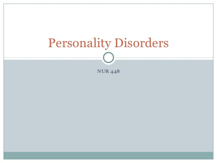 NUR 448 Personality Disorders