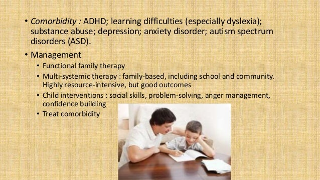 • Comorbidity : ADHD; learning difficulties (especially dyslexia); substance abuse; depression; anxiety disorder; autism s...