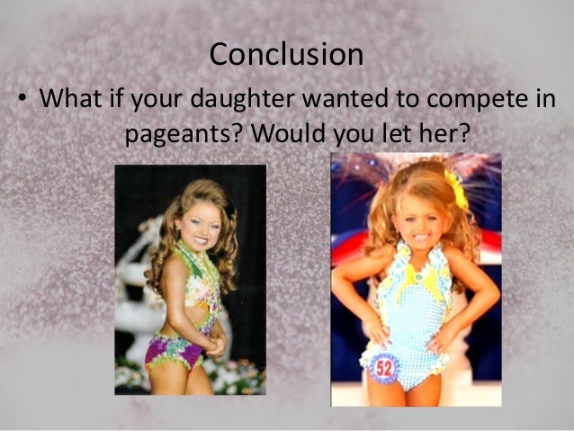 argumentative essay beauty pageants Persuasive essay outline purpose: i want to make my audience more aware of the effects that beauty pageants have on young girls, and i want to foster concern.