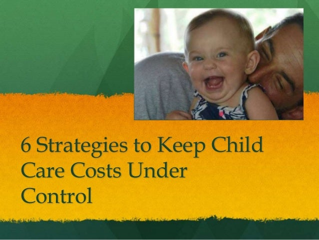 6 Strategies to Keep Child Care Costs Under Control