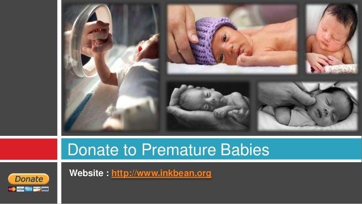 Donate to Premature BabiesWebsite : http://www.inkbean.org