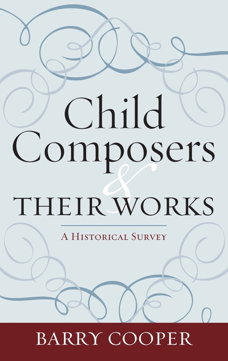 Child        &ComposersTHEIR WORKS  A Historical Survey BARRY COOPER