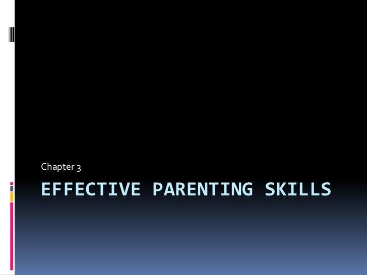 Effective Parenting Skills<br />Chapter 3<br />