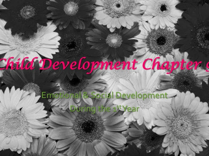 Child Development Chapter 9<br />Emotional & Social Development <br />During the 1st Year<br />