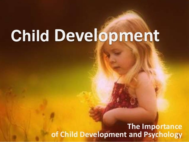 Child Development- The importance of Child Development and ...