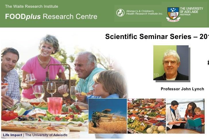 Scientific Seminar Series – 2010 #4 Professor John Lynch