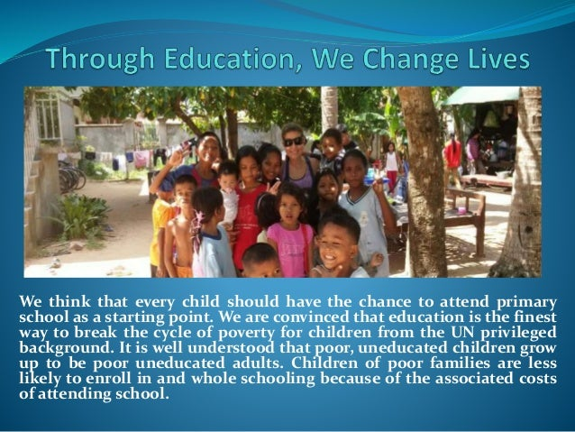 We think that every child should have the chance to attend primary school as a starting point. We are convinced that educa...