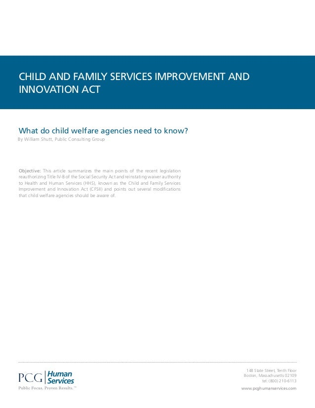CHILD AND FAMILY SERVICES IMPROVEMENT ANDINNOVATION ACTWhat do child welfare agencies need to know?By William Shutt, Publi...