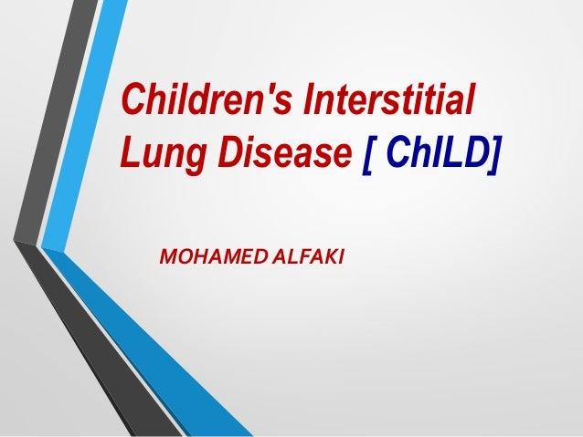 Children's Interstitial Lung Disease [ ChILD] MOHAMED ALFAKI
