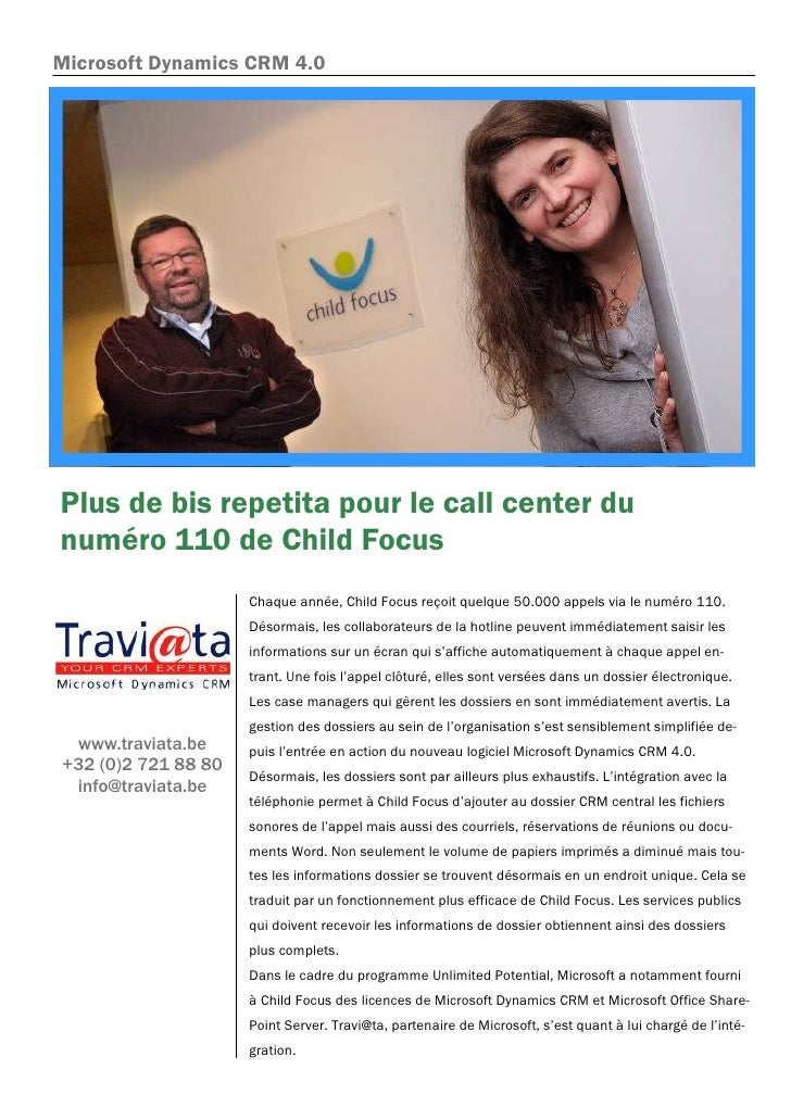 Microsoft Dynamics CRM 4.0     Plus de bis repetita pour le call center du numéro 110 de Child Focus                      ...