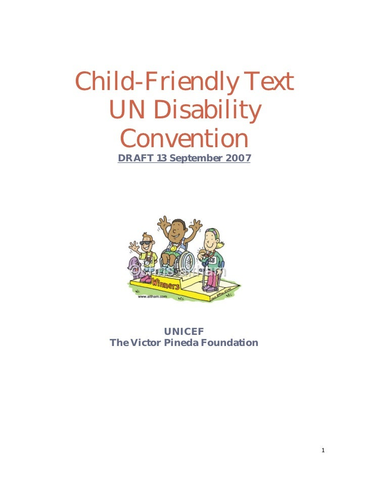 Child-Friendly Text      UN Disability        Convention        DRAFT 13 September 2007                                   ...