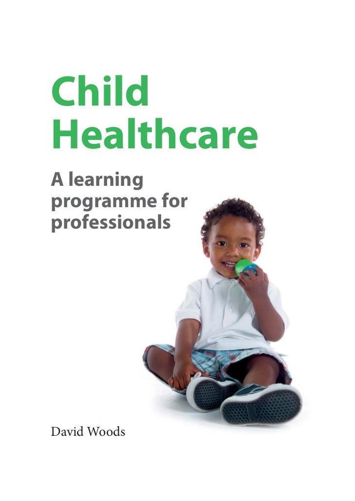 ChildHealthcareA learningprogramme forprofessionalsDavid Woods