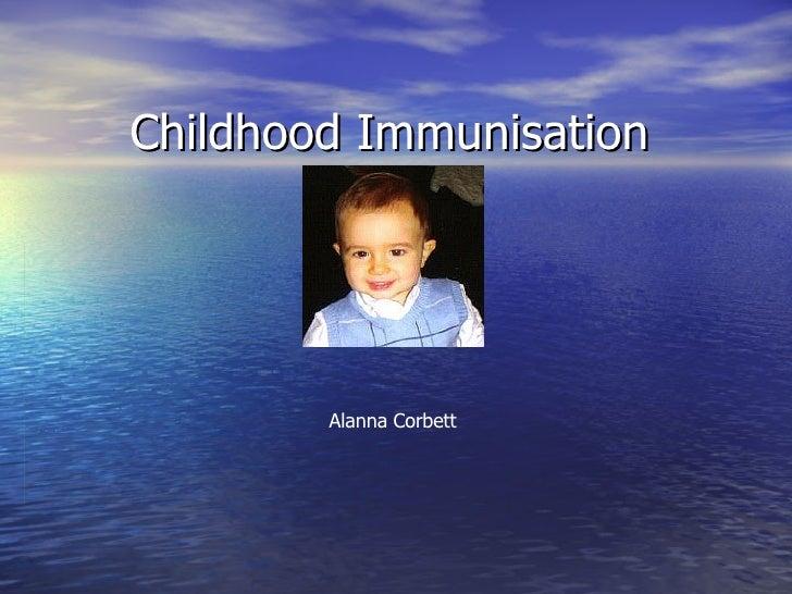 Childhood Immunisation Alanna Corbett