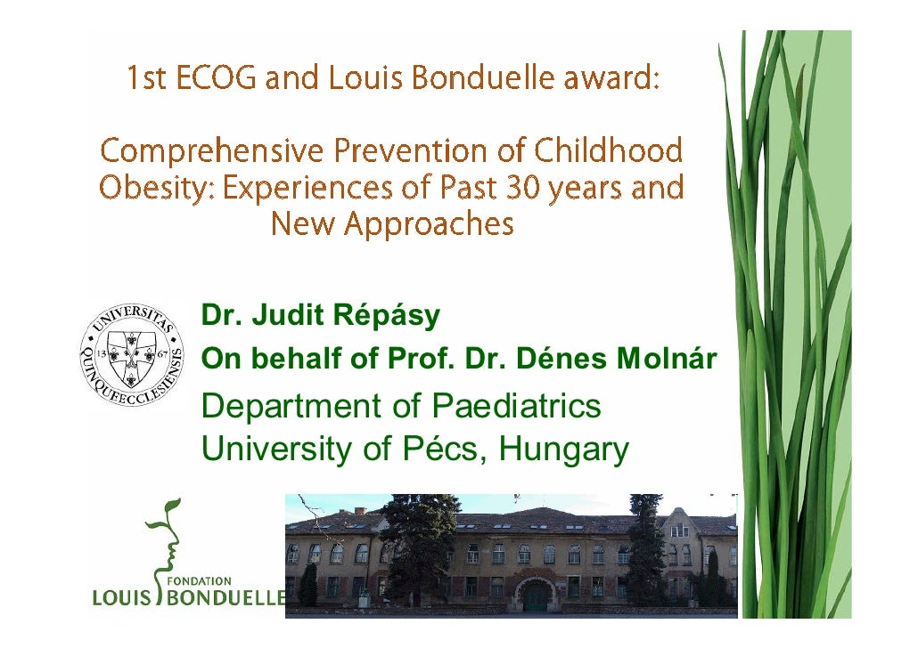 1st ECOG and Louis Bonduelle award:Comprehensive Prevention of ChildhoodObesity: Experiences of Past 30 years and         ...
