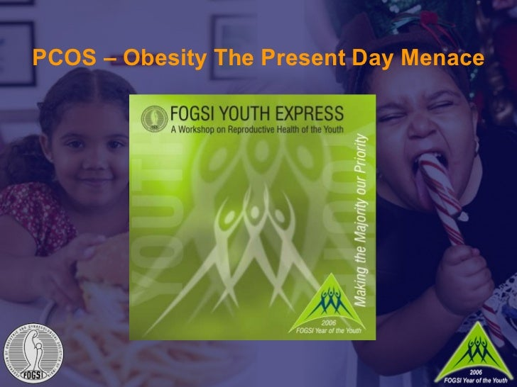 PCOS – Obesity The Present Day Menace