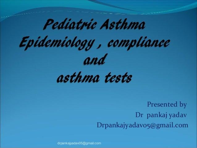 Presented byDr pankaj yadavDrpankajyadav05@gmail.comdrpankajyadav05@gmail.com
