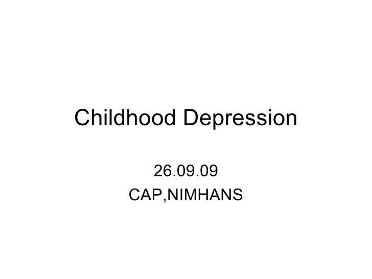 Childhood Depression 26.09.09 CAP,NIMHANS