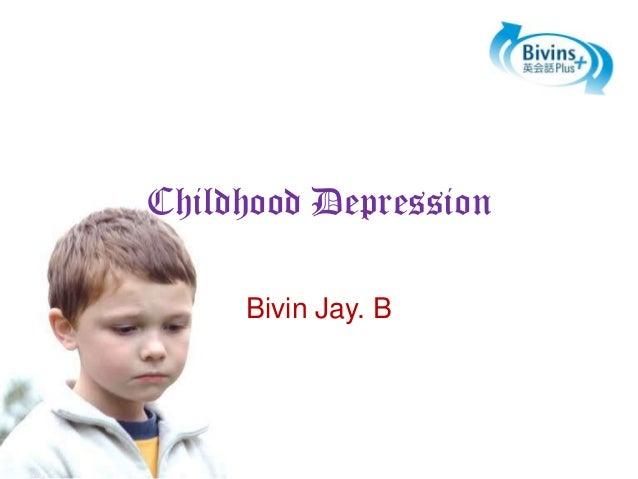 Childhood Depression Bivin Jay. B