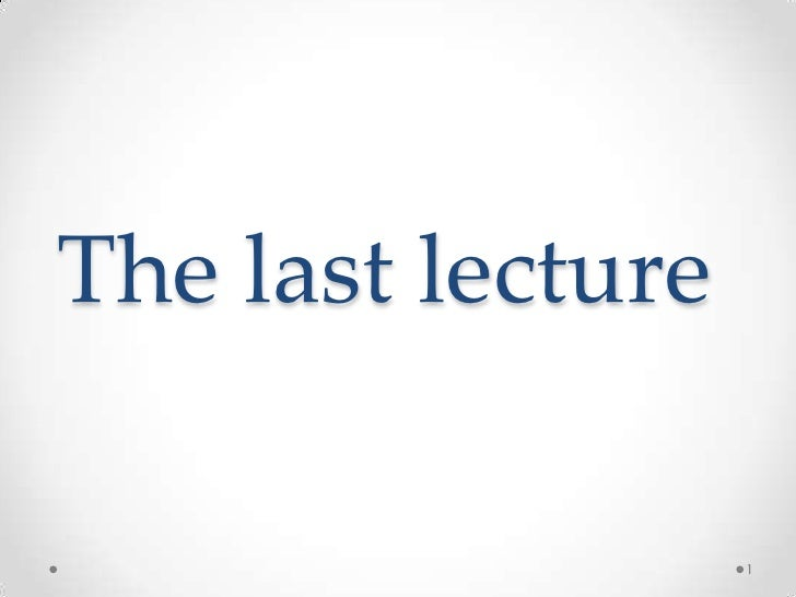 The last lecture<br />1<br />